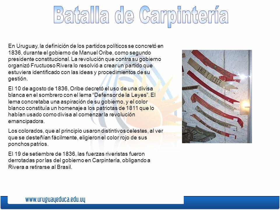 En Uruguay, la definición de los partidos políticos se concretó en 1836, durante el gobierno de Manuel Oribe, como segundo presidente constitucional.
