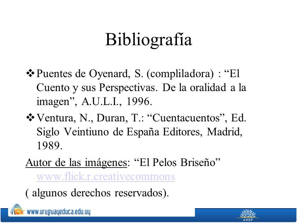 Bibliografía Puentes de Oyenard, S.(compliladora) : El Cuento y sus Perspectivas.
