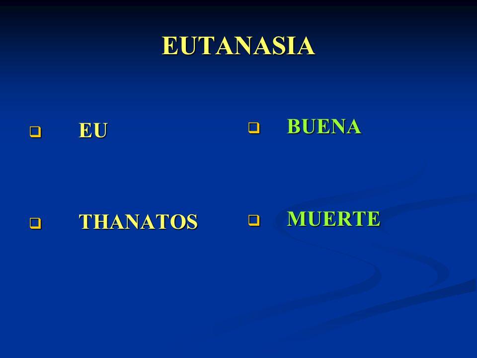 EUTANASIA EU EU THANATOS THANATOS BUENA MUERTE