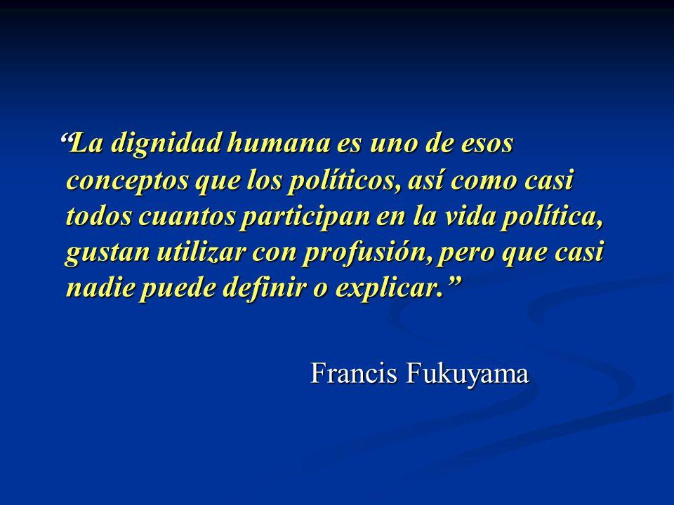 La La dignidad humana es uno de esos conceptos que los políticos, así como casi todos cuantos participan en la vida política, gustan utilizar con prof