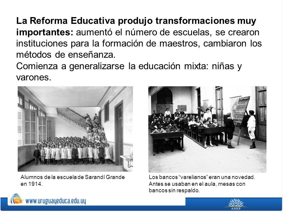 La Reforma Educativa produjo transformaciones muy importantes: aumentó el número de escuelas, se crearon instituciones para la formación de maestros,