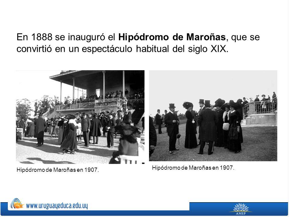 En 1888 se inauguró el Hipódromo de Maroñas, que se convirtió en un espectáculo habitual del siglo XIX. Hipódromo de Maroñas en 1907.