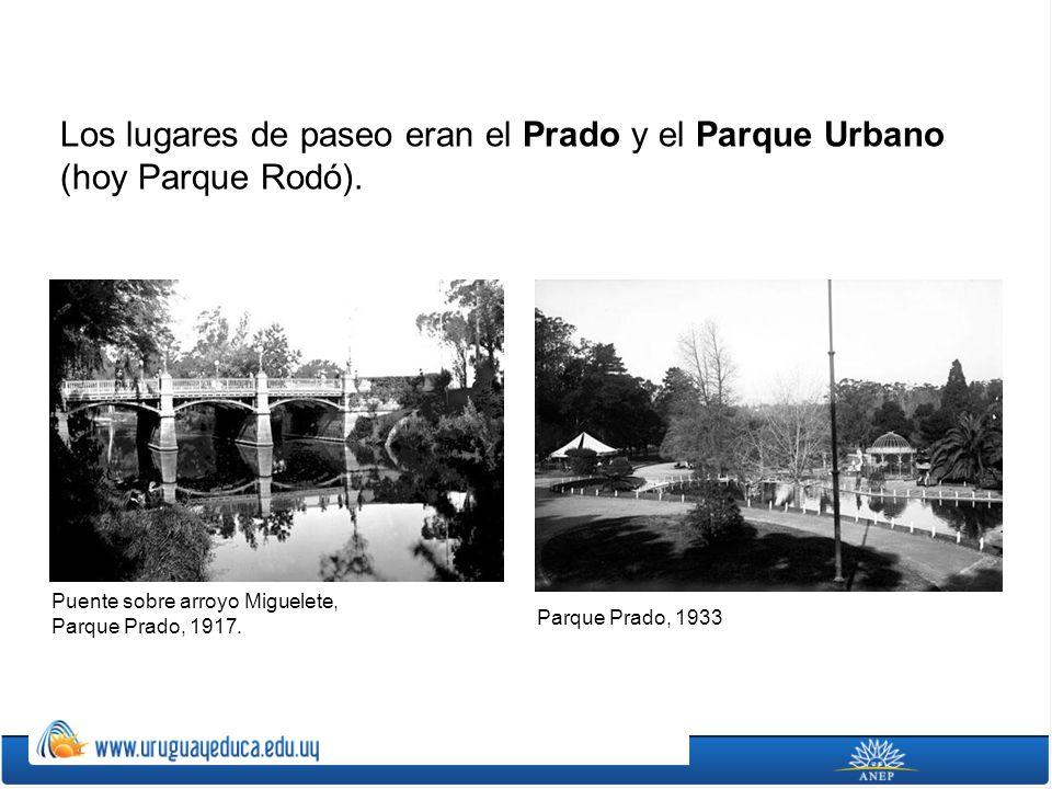 Los lugares de paseo eran el Prado y el Parque Urbano (hoy Parque Rodó). Puente sobre arroyo Miguelete, Parque Prado, 1917. Parque Prado, 1933