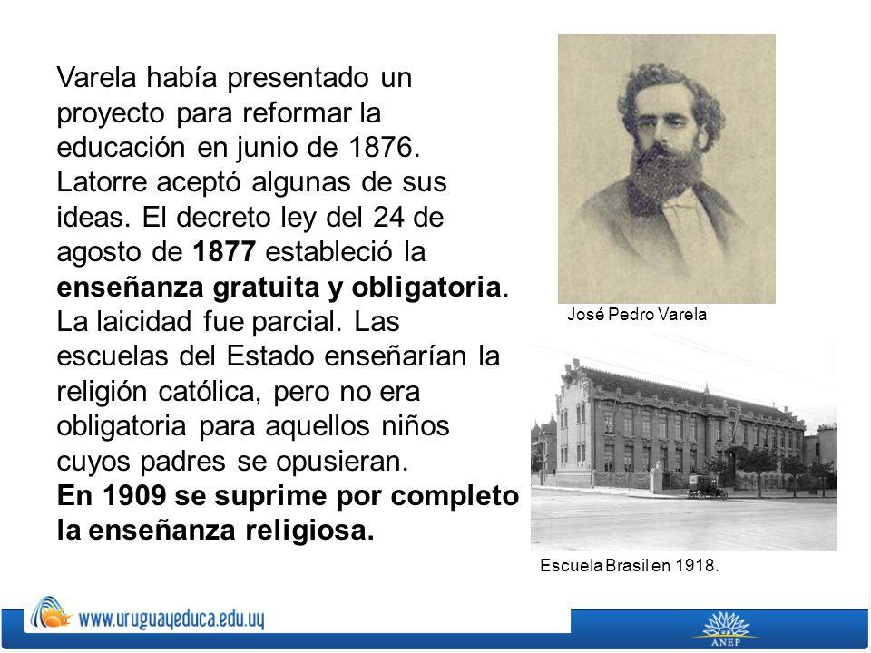 Varela había presentado un proyecto para reformar la educación en junio de 1876. Latorre aceptó algunas de sus ideas. El decreto ley del 24 de agosto