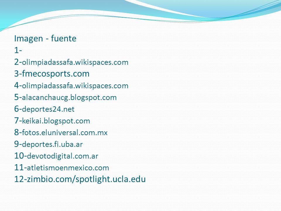 Imagen - fuente 1- 2- olimpiadassafa.wikispaces.com 3-fmecosports.com 4- olimpiadassafa.wikispaces.com 5- alacanchaucg.blogspot.com 6- deportes24.net