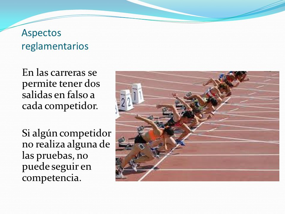 Aspectos reglamentarios En las carreras se permite tener dos salidas en falso a cada competidor. Si algún competidor no realiza alguna de las pruebas,