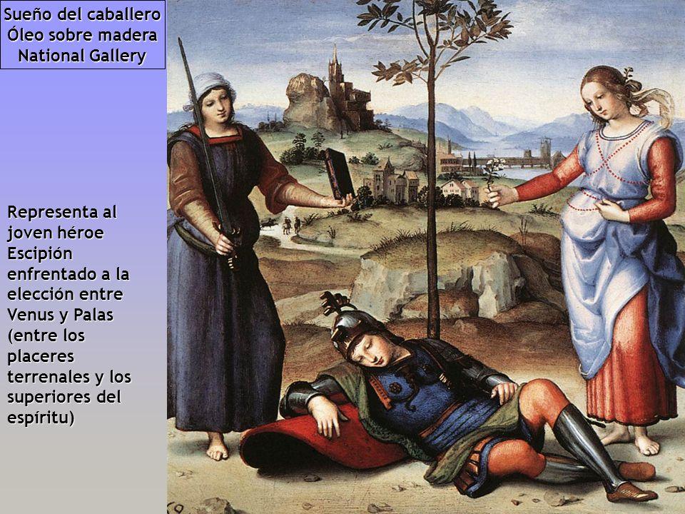 Sueño del caballero Óleo sobre madera National Gallery Representa al joven héroe Escipión enfrentado a la elección entre Venus y Palas (entre los plac