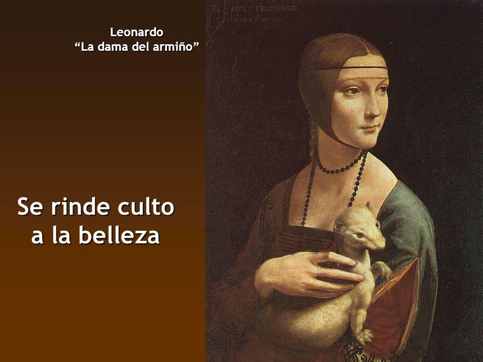 Leonardo La dama del armiño Se rinde culto a la belleza
