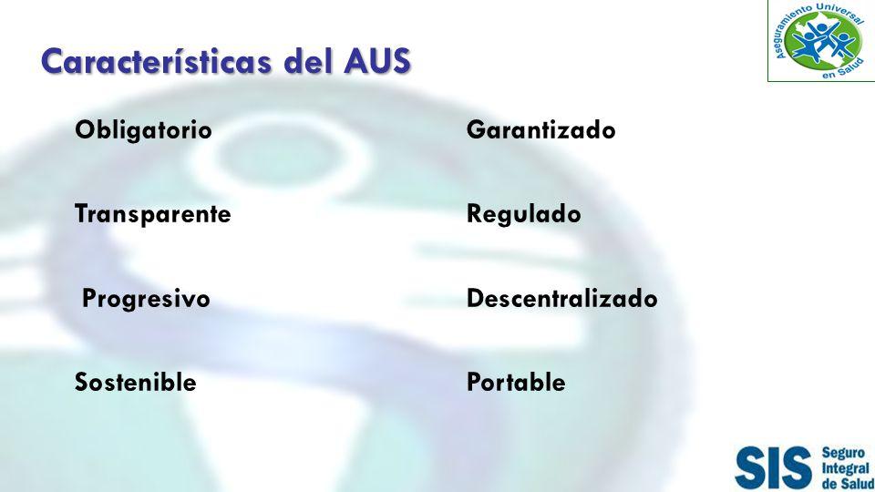 Características del AUS Obligatorio Transparente Progresivo Sostenible Garantizado Regulado Descentralizado Portable