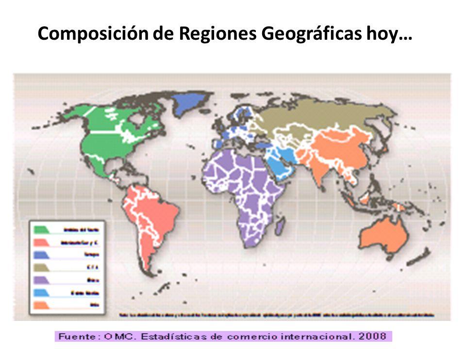 Composición de Regiones Geográficas hoy…