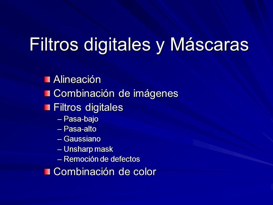 Filtros digitales y Máscaras Alineación Alineación Combinación de imágenes Combinación de imágenes Filtros digitales Filtros digitales – Pasa-bajo – P