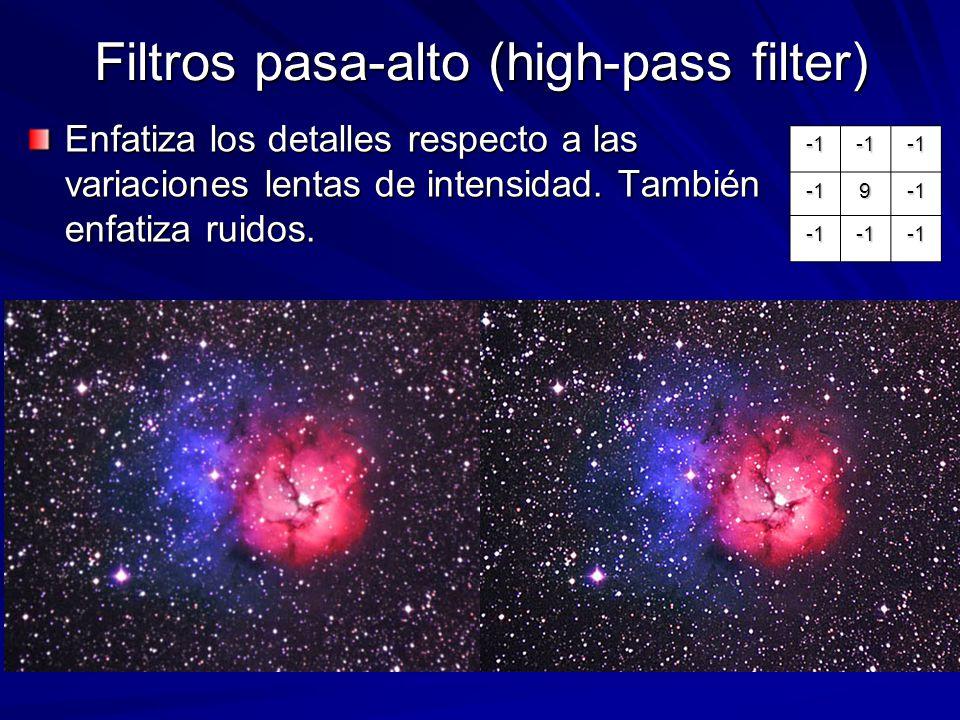 Filtros pasa-alto (high-pass filter) Enfatiza los detalles respecto a las variaciones lentas de intensidad. También enfatiza ruidos. 9