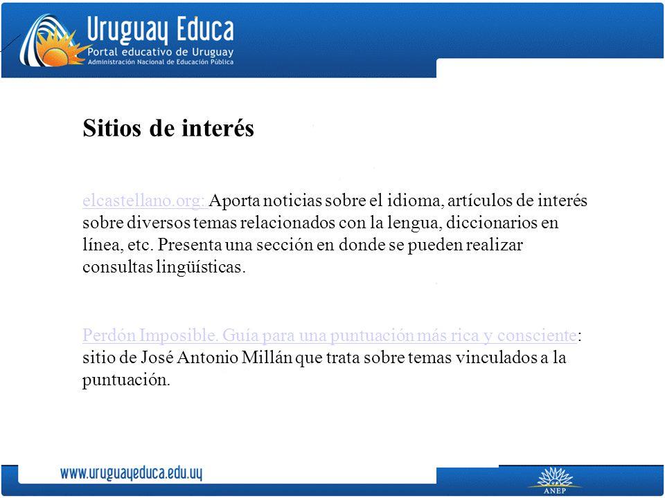 Sitios de interés elcastellano.org: elcastellano.org: Aporta noticias sobre el idioma, artículos de interés sobre diversos temas relacionados con la lengua, diccionarios en línea, etc.