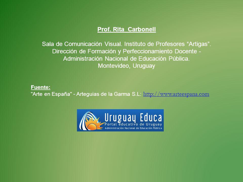 Prof. Rita Carbonell Sala de Comunicación Visual. Instituto de Profesores Artigas. Dirección de Formación y Perfeccionamiento Docente - Administración