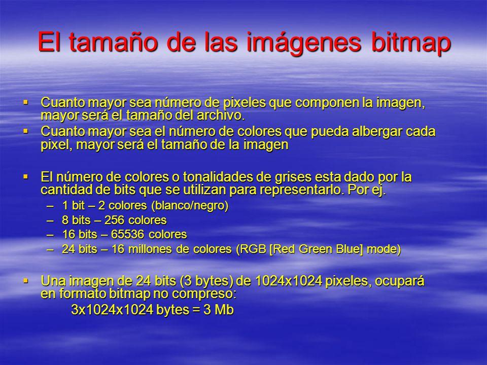 El tamaño de las imágenes bitmap Cuanto mayor sea número de pixeles que componen la imagen, mayor será el tamaño del archivo. Cuanto mayor sea número