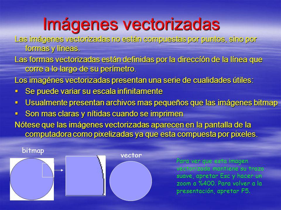 Imágenes vectorizadas Las imágenes vectorizadas no están compuestas por puntos, sino por formas y líneas. Las formas vectorizadas están definidas por