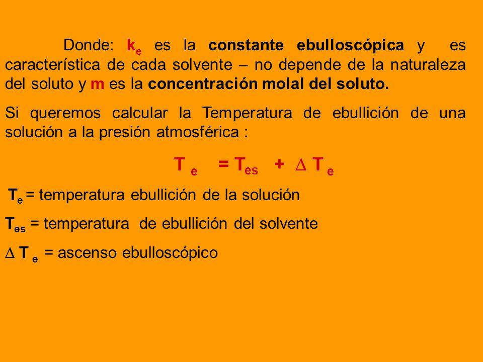 Por lo que cualquier disminución en la presión de vapor -al agregar un soluto no volátil- producirá un aumento en la temperatura de ebullición. Se con