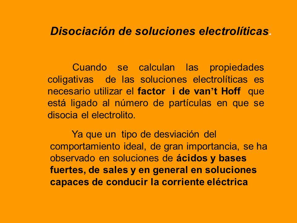 Las propiedades coligativas se aplican tanto a soluciones no electrolíticas como a soluciones electrolíticas. Pero en el caso de las soluciones de ele