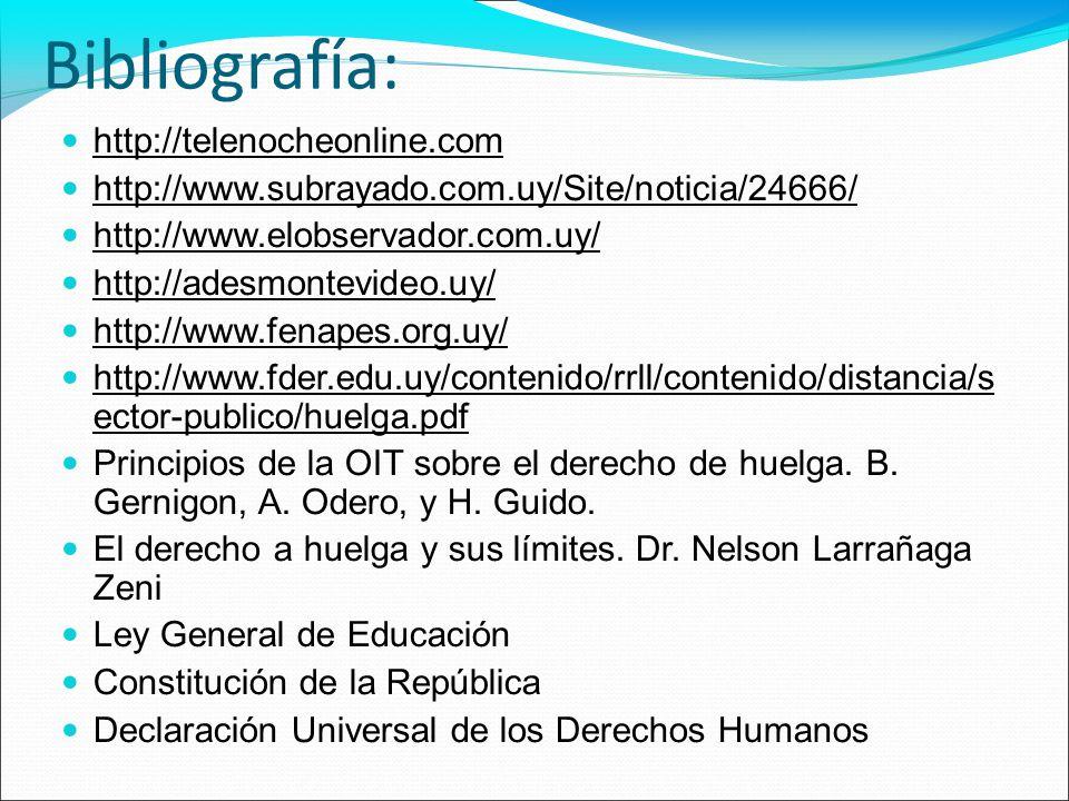 Bibliografía: http://telenocheonline.com http://www.subrayado.com.uy/Site/noticia/24666/ http://www.elobservador.com.uy/ http://adesmontevideo.uy/ htt