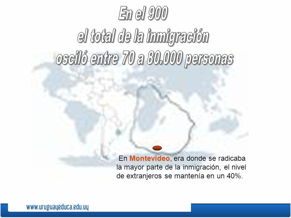 Montevideo En Montevideo, era donde se radicaba la mayor parte de la inmigración, el nivel de extranjeros se mantenía en un 40%.