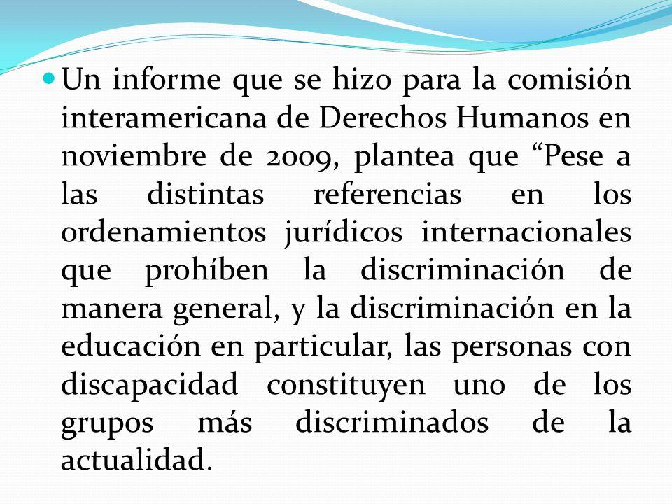 En Uruguay, desde el año 2005 se viene trabajando en un Plan Nacional de Equiparación de Oportunidades y Derechos para las personas con discapacidad, es una de las tareas del Programa Nacional de Discapacidad (PRONADIS) del Ministerio de Desarrollo Social.