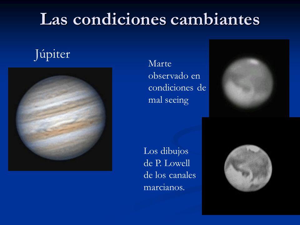 Las condiciones cambiantes Júpiter Marte observado en condiciones de mal seeing Los dibujos de P. Lowell de los canales marcianos.