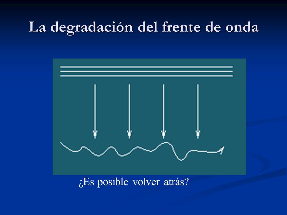 La degradación del frente de onda ¿Es posible volver atrás?