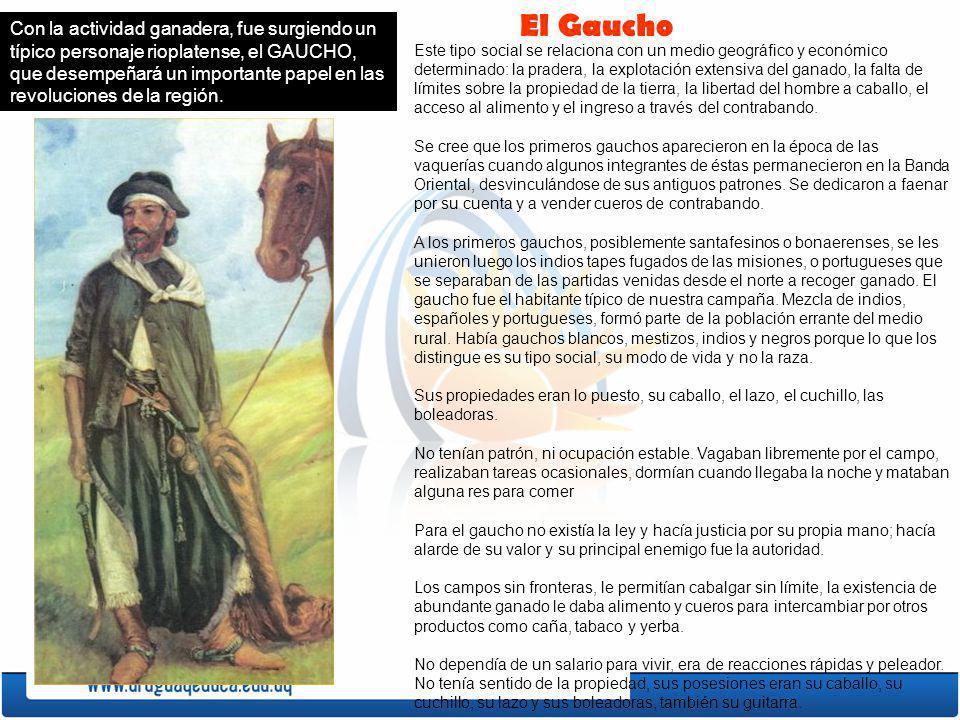 El Gaucho Este tipo social se relaciona con un medio geográfico y económico determinado: la pradera, la explotación extensiva del ganado, la falta de