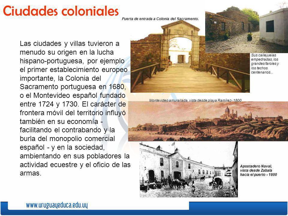Las ciudades y villas tuvieron a menudo su origen en la lucha hispano-portuguesa, por ejemplo el primer establecimiento europeo importante, la Colonia