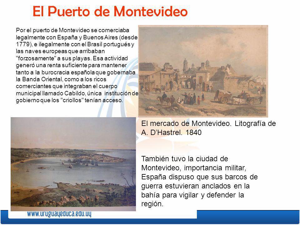 Por el puerto de Montevideo se comerciaba legalmente con España y Buenos Aires (desde 1779), e ilegalmente con el Brasil portugués y las naves europea