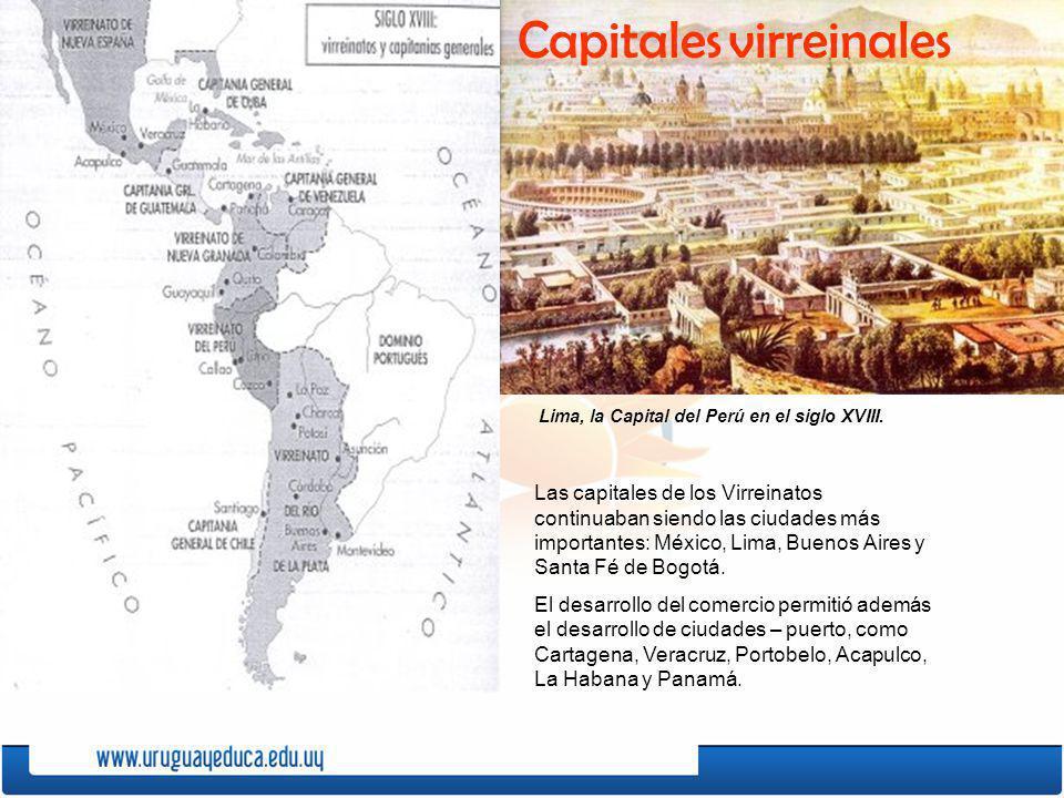 Lima, la Capital del Perú en el siglo XVIII. Las capitales de los Virreinatos continuaban siendo las ciudades más importantes: México, Lima, Buenos Ai