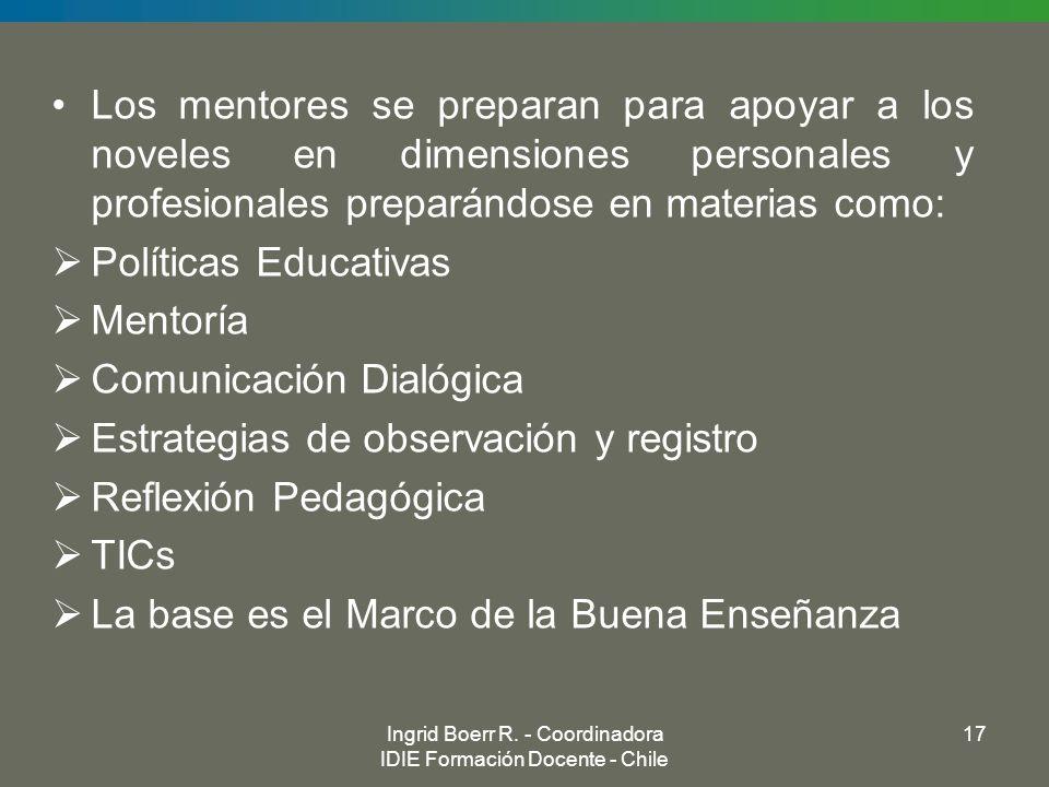 Los mentores se preparan para apoyar a los noveles en dimensiones personales y profesionales preparándose en materias como: Políticas Educativas Mento