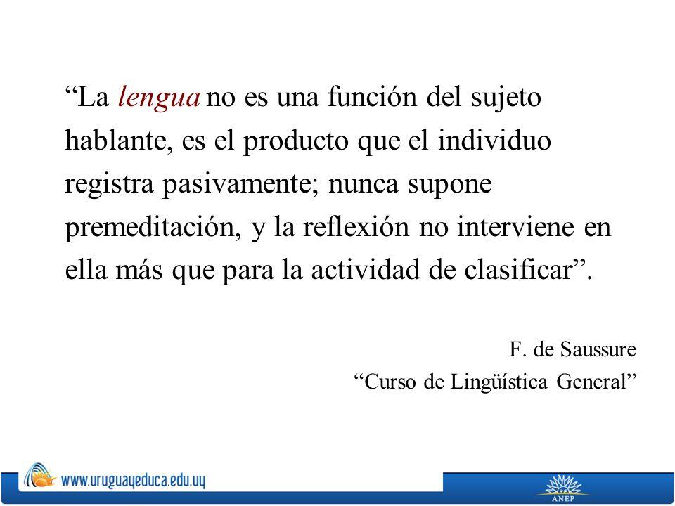 Al separar la lengua del habla (langue et parole), se separa a la vez: 1º, lo que es social de lo que es individual; 2º, lo que es esencial de lo que