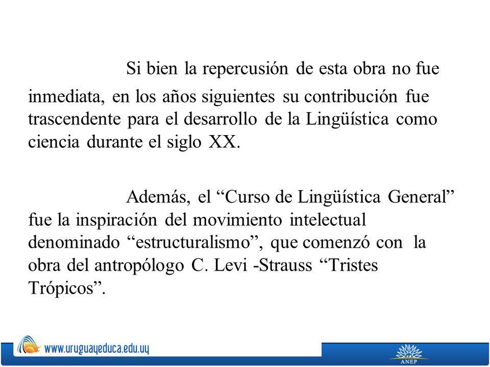 En 1917 se publica Curso de Lingüística General, una recopilación de las notas de la cátedra del lingüista, correspondientes a los cursos realizados d