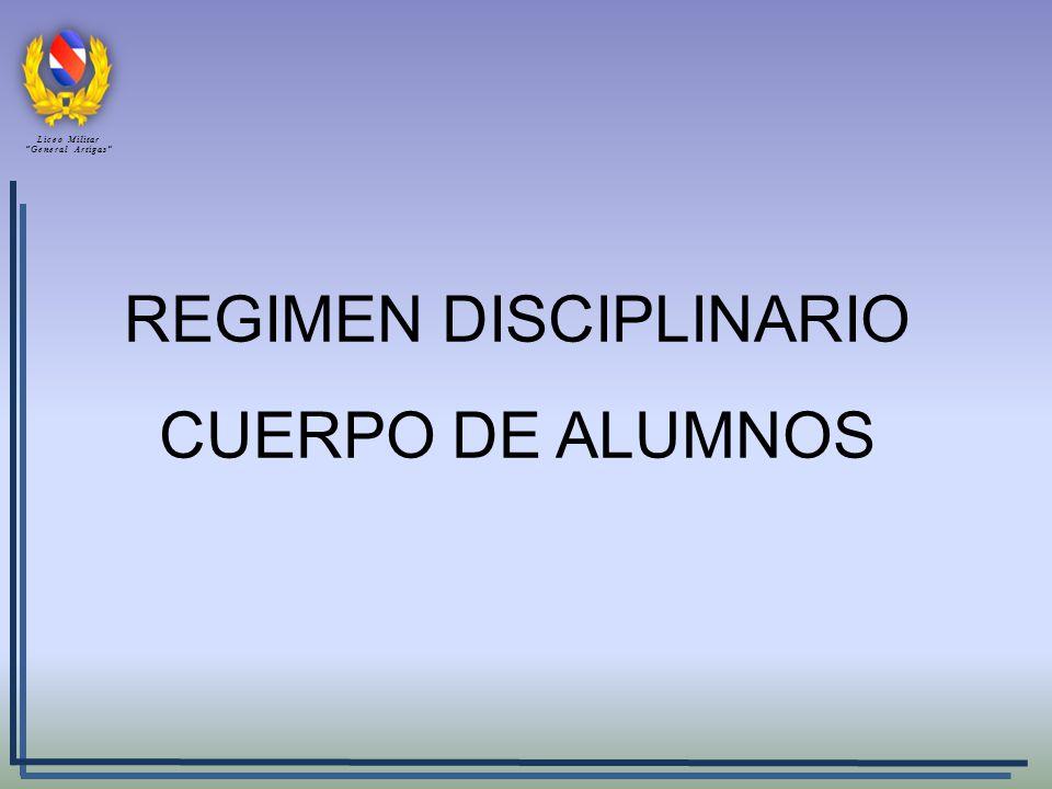 REGIMEN DISCIPLINARIO CUERPO DE ALUMNOS Liceo Militar General Artigas