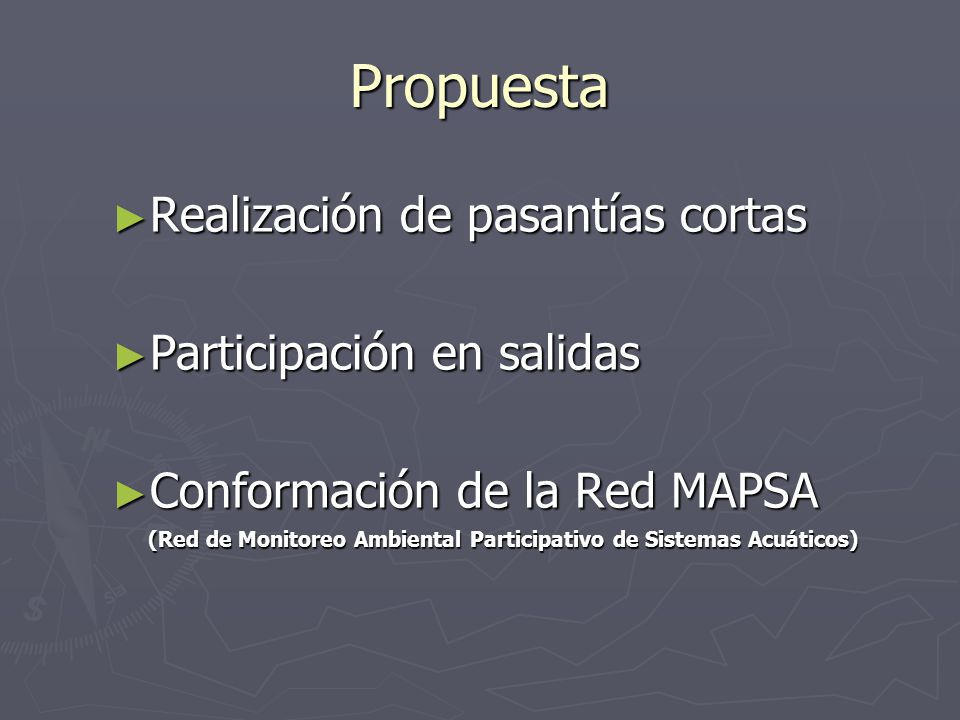 Propuesta Realización de pasantías cortas Realización de pasantías cortas Participación en salidas Participación en salidas Conformación de la Red MAP