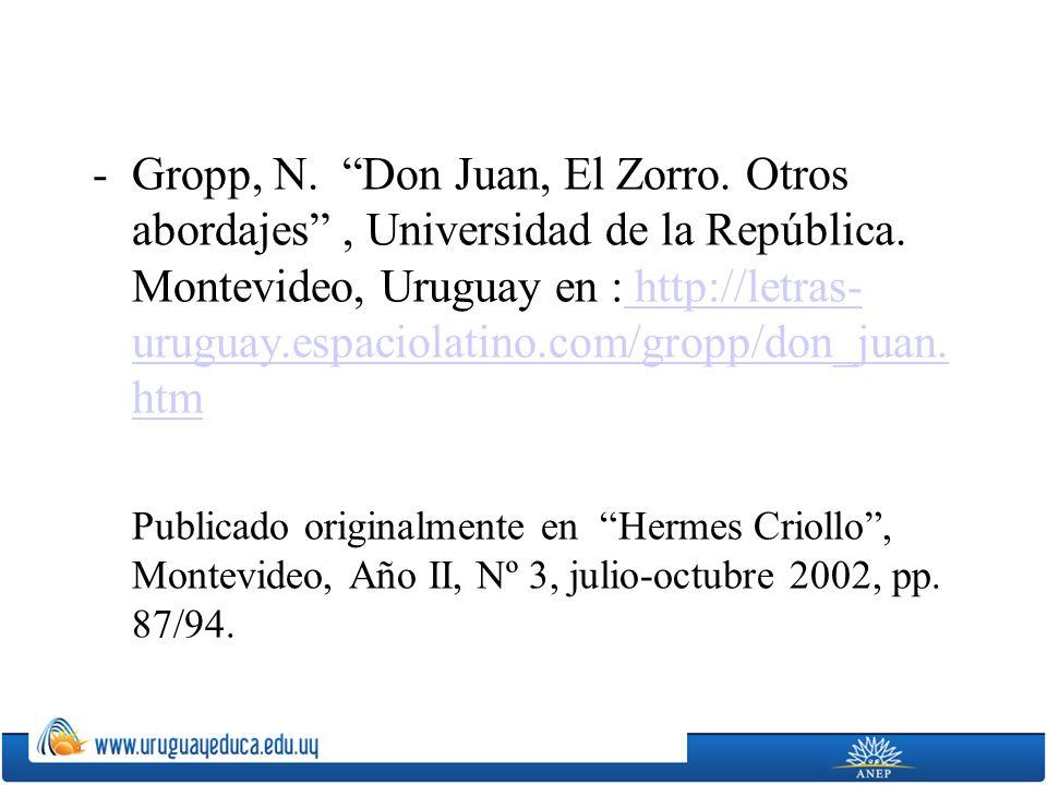 -Gropp, N. Don Juan, El Zorro. Otros abordajes, Universidad de la República. Montevideo, Uruguay en : http://letras- uruguay.espaciolatino.com/gropp/d