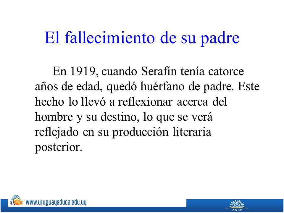 El fallecimiento de su padre En 1919, cuando Serafín tenía catorce años de edad, quedó huérfano de padre. Este hecho lo llevó a reflexionar acerca del