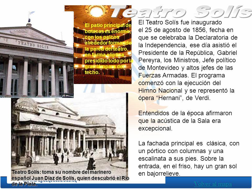 El Teatro Solís fue inaugurado el 25 de agosto de 1856, fecha en que se celebraba la Declaratoria de la Independencia, ese día asistió el Presidente d