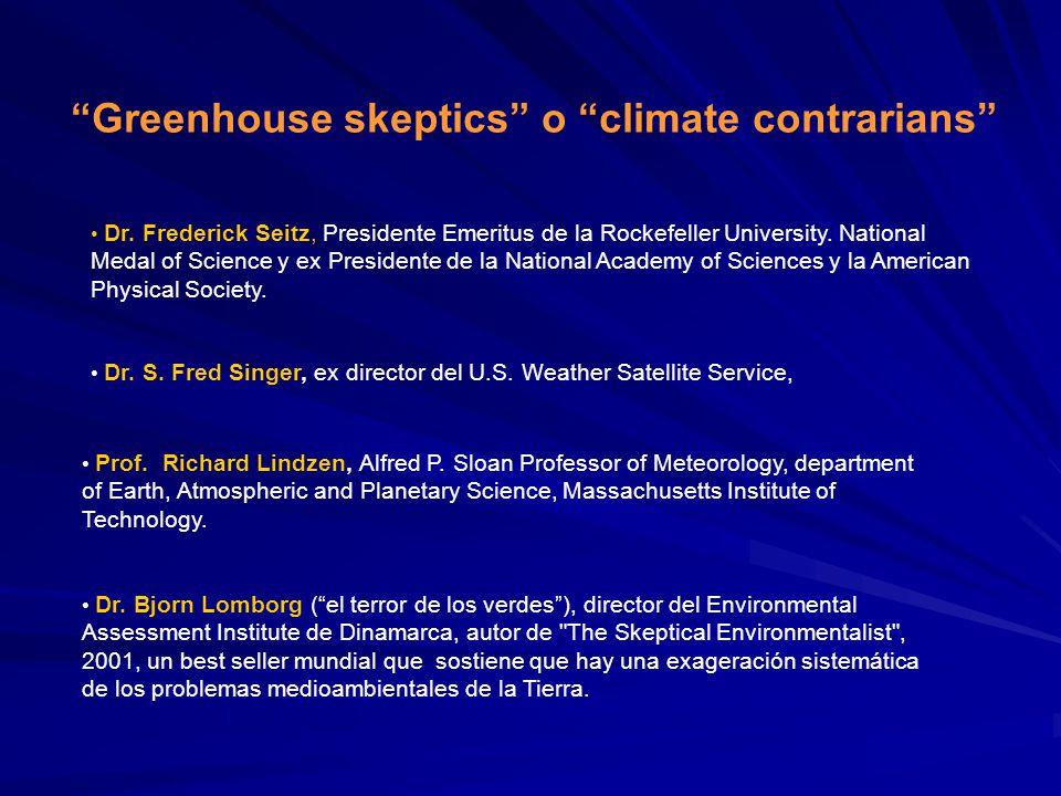 Greenhouse skeptics o climate contrarians Dr. S. Fred Singer, ex director del U.S. Weather Satellite Service, Dr. Frederick Seitz, Presidente Emeritus