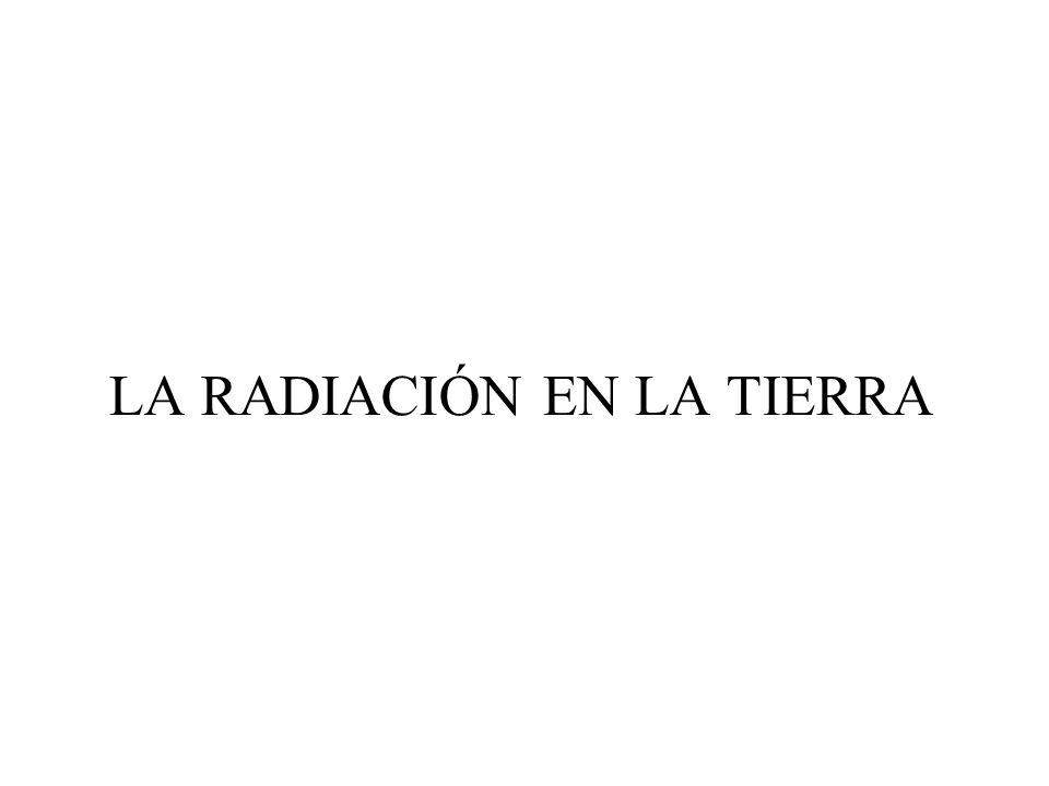 LA RADIACIÓN EN LA TIERRA