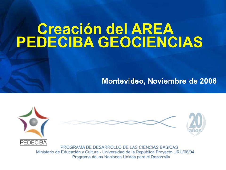 Creación del AREA PEDECIBA GEOCIENCIAS Montevideo, Noviembre de 2008