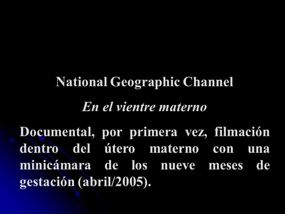 National Geographic Channel En el vientre materno Documental, por primera vez, filmación dentro del útero materno con una minicámara de los nueve mese