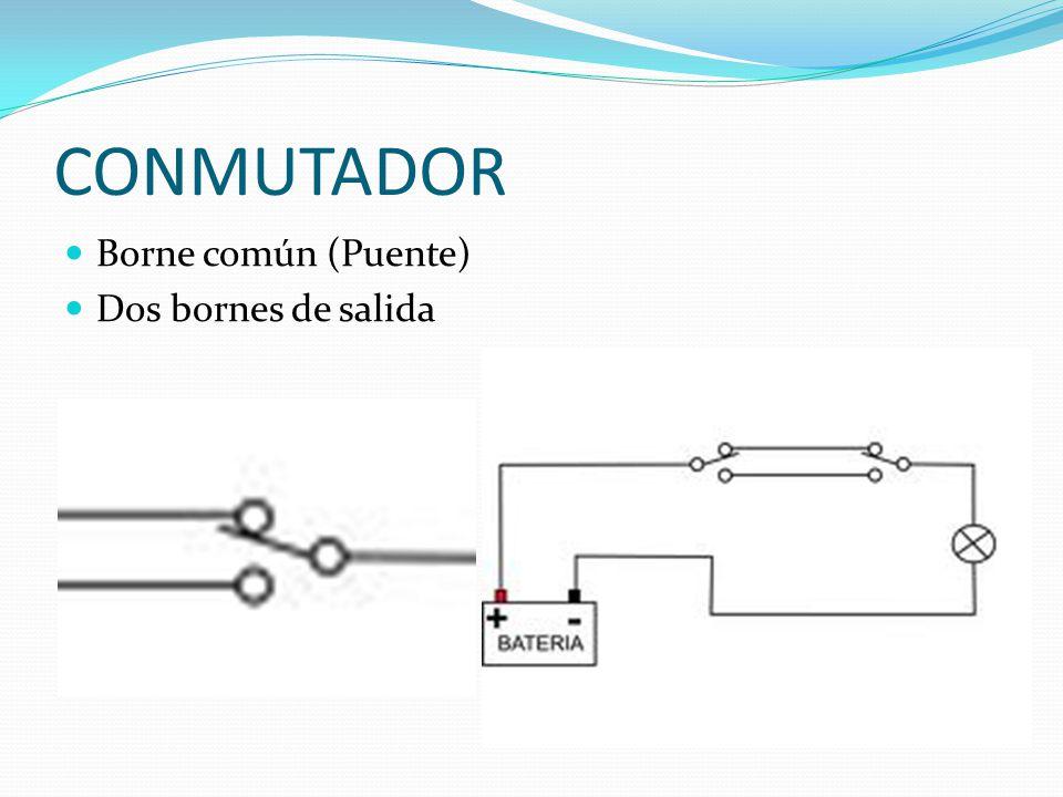 CONMUTADOR Borne común (Puente) Dos bornes de salida