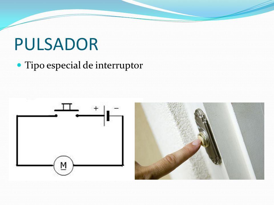 PULSADOR Tipo especial de interruptor
