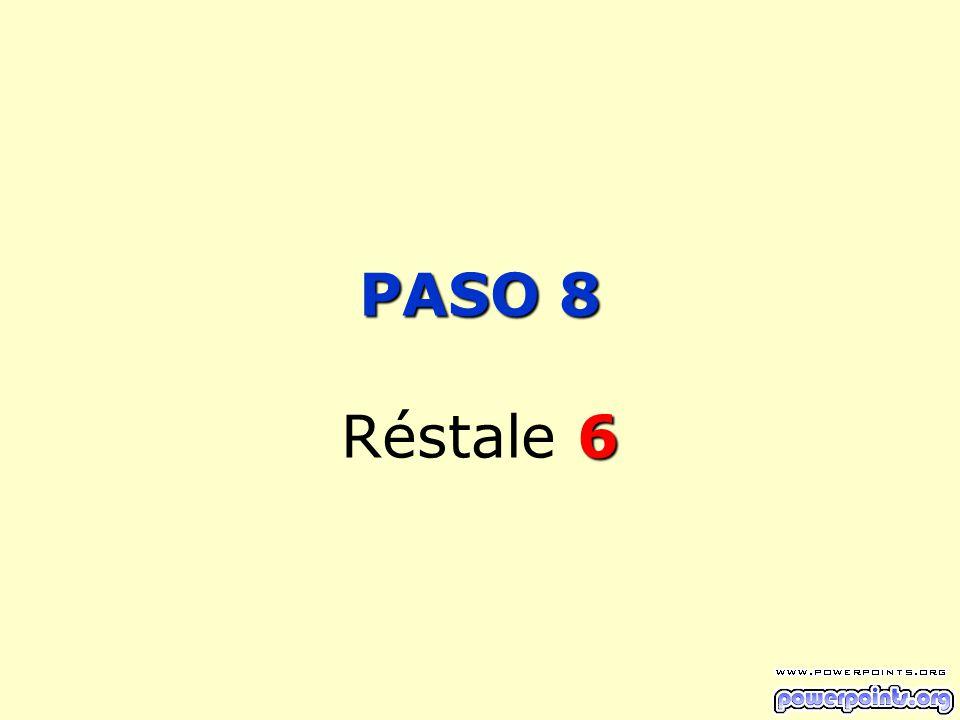 PASO 8 6 PASO 8 Réstale 6