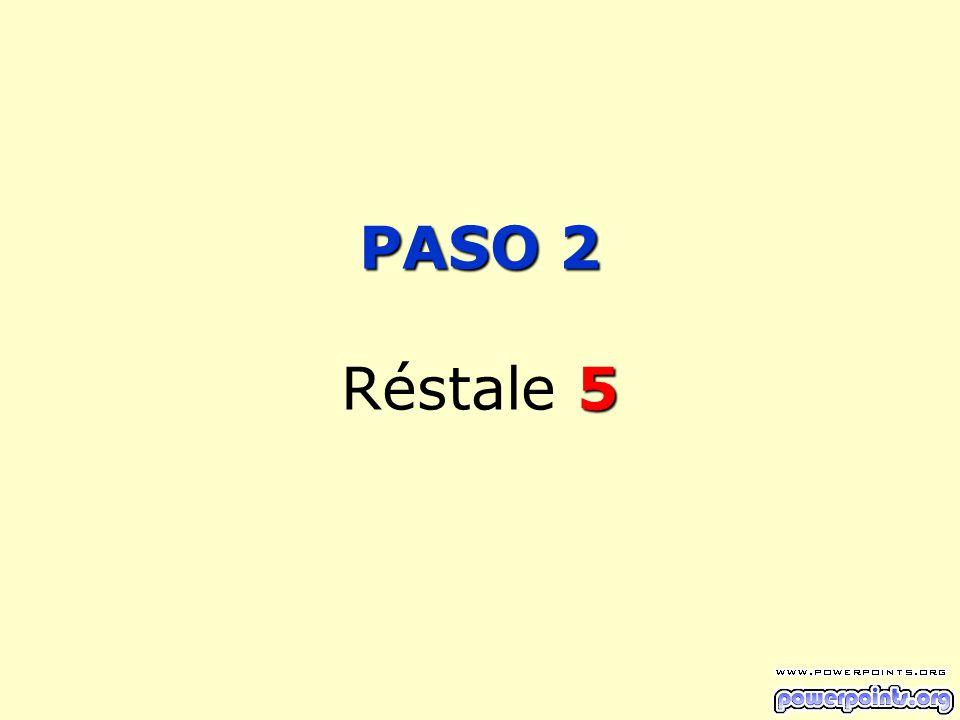 PASO 2 5 PASO 2 Réstale 5