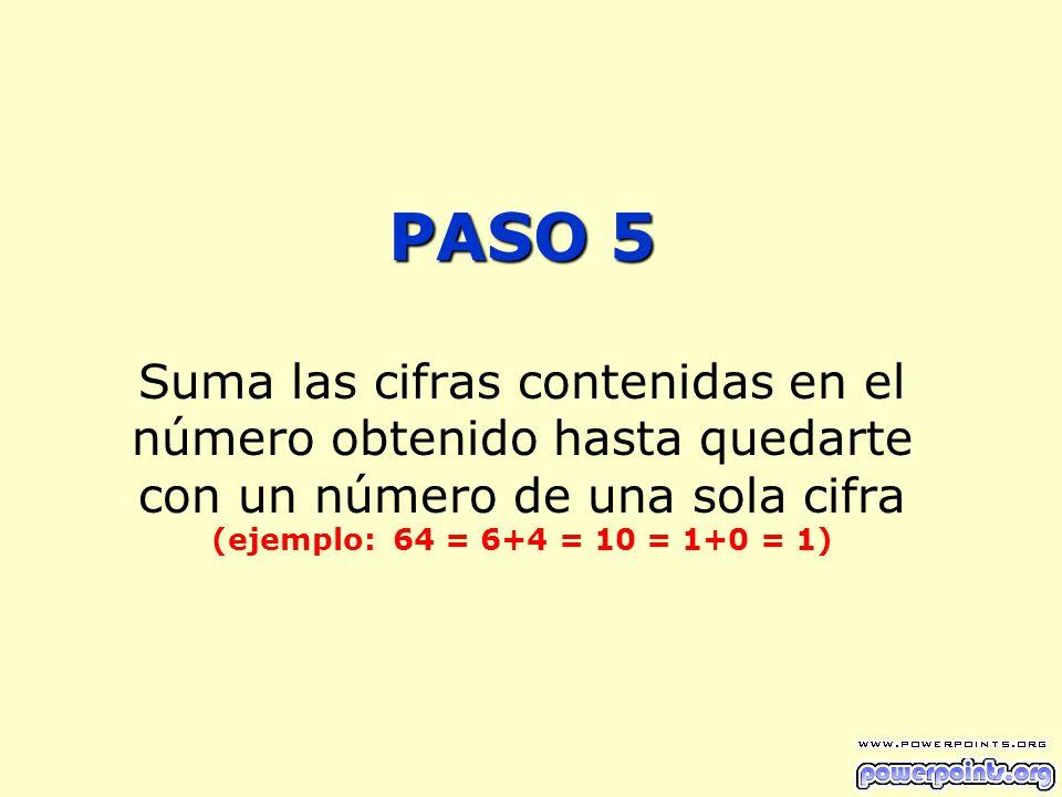 PASO 6 5 5 5 4 PASO 6 Si el número es menor de 5, súmale 5 Si es igual a 5 o mayor, réstale 4