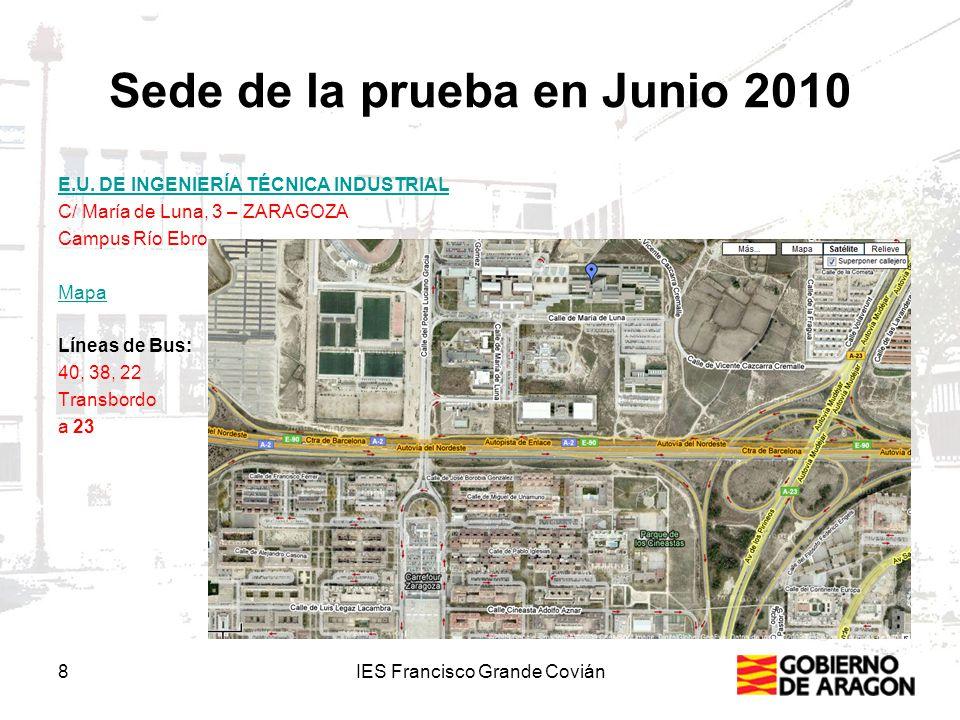 8 Sede de la prueba en Junio 2010 E.U. DE INGENIERÍA TÉCNICA INDUSTRIAL C/ María de Luna, 3 – ZARAGOZA Campus Río Ebro Mapa Líneas de Bus: 40, 38, 22