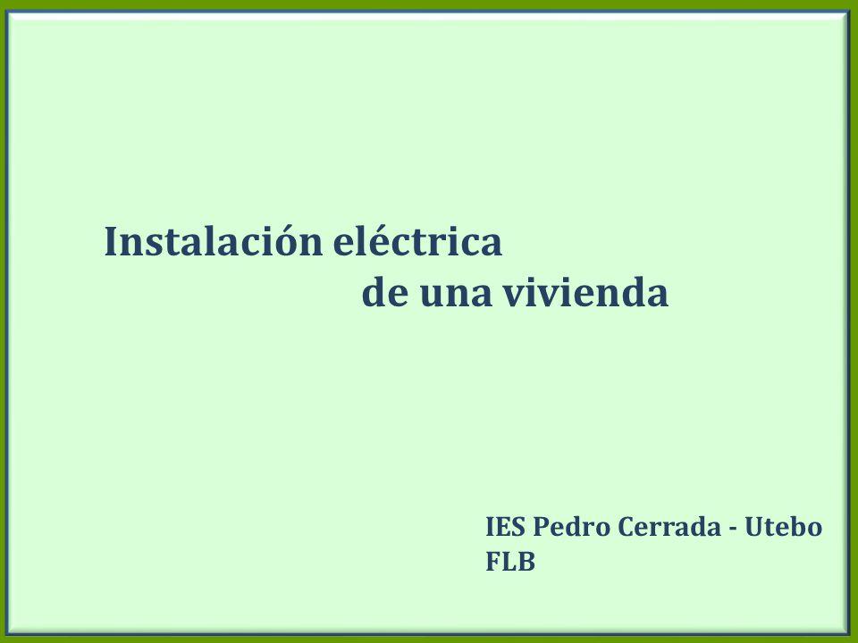 Instalación eléctrica de una vivienda IES Pedro Cerrada - Utebo FLB